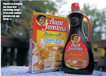 ?? AP ?? Pepsico is changing the name and marketing image of its Aunt Jemima pancake mix and syrup.