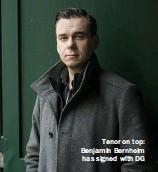 ??  ?? Tenor on top: Benjamin Bernheim has signed with DG