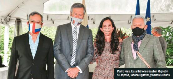 ??  ?? Pedro Ruiz; los anfitriones Gautier Mignot y su esposa, Tatiana Ogliastri, y Carlos Cubillos.