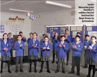 ??  ?? Sacks Morasha join Sunday's online choral festival for Boys Town in Jerusalem