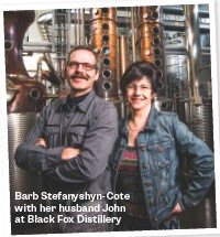 ??  ?? Barb Stefanyshyn-Cote with her husband John at Black Fox Distillery