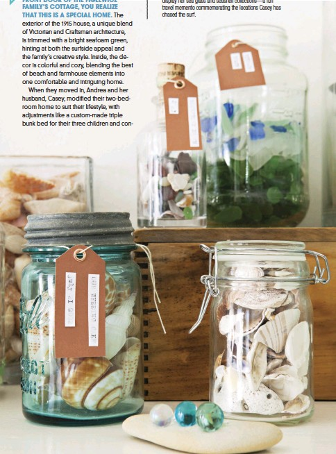 ??  ?? ANDREA USES VINTAGE MASON JARS to display her sea glass and seashell collections—a fun travel memento commemorating the locations Casey has chased the surf.