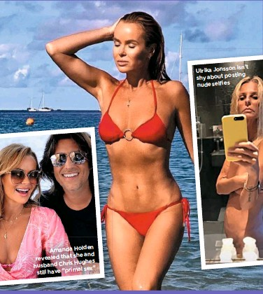 """??  ?? Amanda Holden she and revealed that Hughes husband Chris sex"""" still have """"primal isn't Ulrika Jonsson shy about posting nude selfies"""