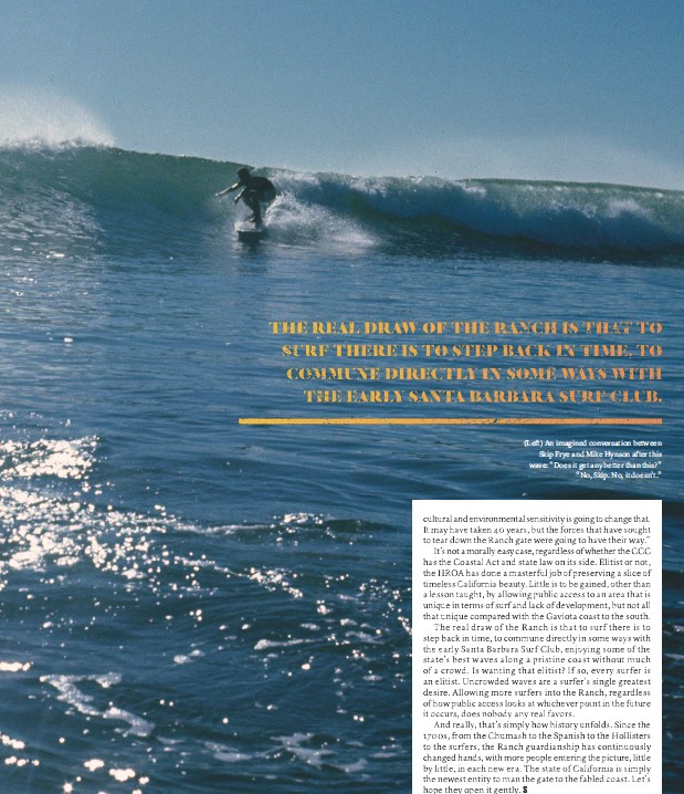 """??  ?? (Left) An imagined conversation between Skip Frye and Mike Hynson after this wave: """"Does it get any better than this?"""" """"No, Skip. No, it doesn't."""""""