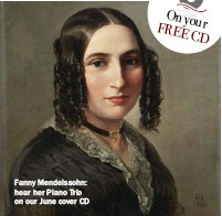 ??  ?? Fanny Mendelssohn: hear her Piano Trio on our June cover CD