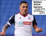 ?? CHARLOTTE TATTERSALL/ GETTY ?? Bolton's Antoni Sarcevic