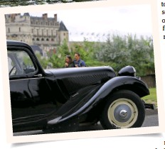 ??  ?? Main photo: Living in the Loire Valley means there's always plenty to do Above: Seeing the area's famous châteaux with 'Célestine', the classic Citroën Traction Avant