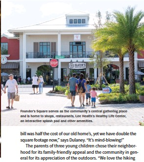 ??  ?? Founder's Square serves as the community's central gathering place and is home to shops, restaurants, Lee Health's Healthy Life Center, an interactive splash pad and other amenities.