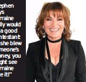 """??  ?? Stephen says Lorraine Kelly would be a good contestant: """"If she blew someone's money, you might see Lorraine lose it!"""""""