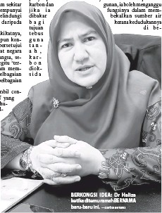 ?? — Gambar Bernama ?? BERKONGSI IDEA: Dr Haliza ketika ditemu ramah BERNAMA baru-baru ini.