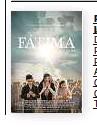 ??  ?? Fátima, la película Director: Marco Pontecorvo País: EE. UU. Año: 2020 Género: Drama Calificación: Todos los públicos
