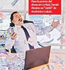 """??  ?? Para la promo del show en La Red, Daniel Alcaíno se """"vistió"""" de Andrónico Luksic."""