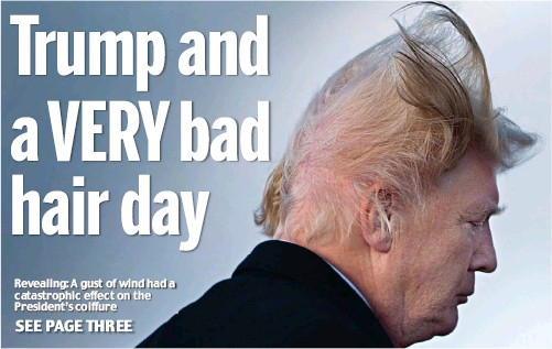 Pressreader Daily Mail 2018 02 08 Trump And A Very Bad Hair Day