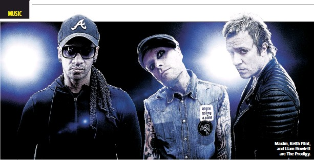 ??  ?? Maxim, Keith Flint, and Liam Howlett are The Prodigy.