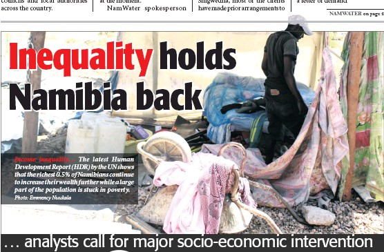 ?? Photo: Emmency Nuukala ?? Income inequality… The latest Human Development Report (HDR) by the UN shows that the richest 0.5% of Namibians continue to increase their wealth further while a large part of the population is stuck in poverty.