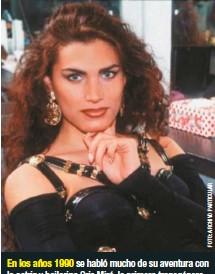 ??  ?? En los años 1990 se habló mucho de su aventura con la actriz y bailarina Cris Miró, la primera transgénero que logró notoriedad en el Río de la Plata.