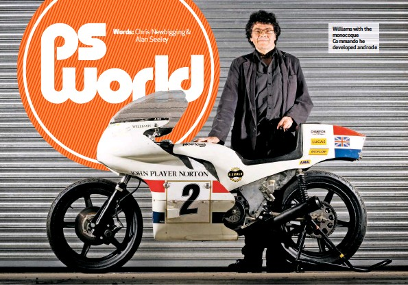 ??  ?? Williams with the monocoque Commando he developed and rode