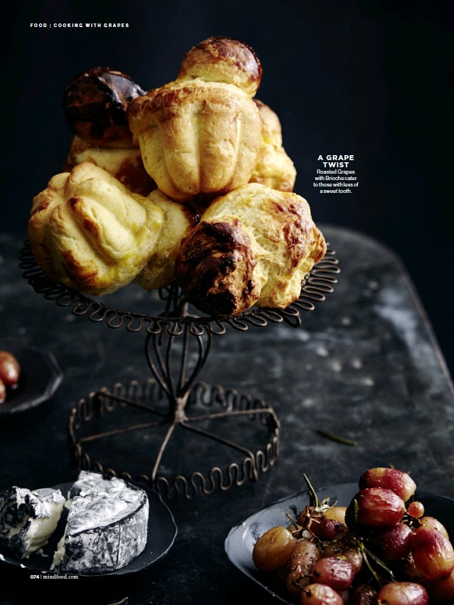 ??  ?? Roasted Grapes with Brioche cater to those with less of a sweet tooth. A GRAPE TWIST