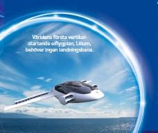 ??  ?? Världens första vertikalstartande elflygplan, Lilium, behöver ingen landningsbana.