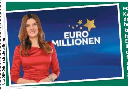 ??  ?? Martina Kaiser moderiert die heutige Rekordziehung von EuroMillionen, bei der es um fantastische 200 Millionen gehen wird.