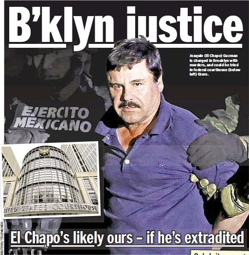 ??  ?? Joaquin (El Chapo) Guzman is charged in Brooklyn with murders, and could be tried in federal courthouse (below left) there.