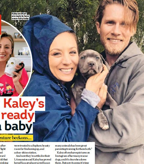 ??  ?? Kaley and Karl are ready to have a non-furry baby