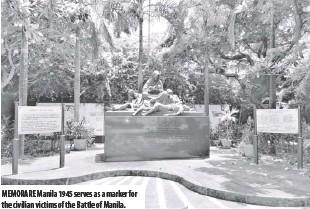 ??  ?? MEMORARE Manila 1945 serves as a marker for the civilian victims of the Battle of Manila.