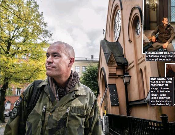 ??  ?? SOCIALA KONTAKTER. Beppo stannar och snackar med Erik och Carina som jobbar på Stadsmissionens mötesplats St Paul på Södermalm.