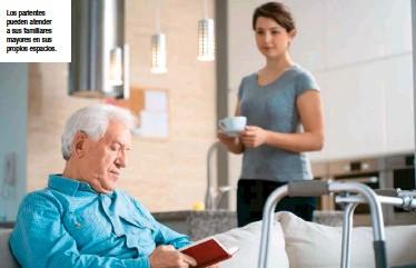 ??  ?? Los parientes pueden atender a sus familiares mayores en sus propios espacios.