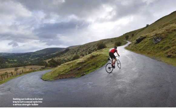??  ?? Seeking out inclines is the best way to turn a casual cycle into a serious strength-builder