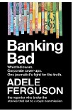 ??  ?? This is an extract from Banking Bad, by Adele Ferguson (copyright), on sale today. ABC/HarperCollins, rrp $36.99.