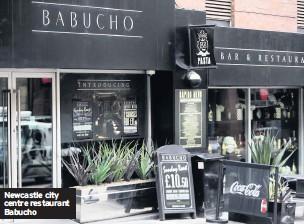 ??  ?? Newcastle city centre restaurant Babucho