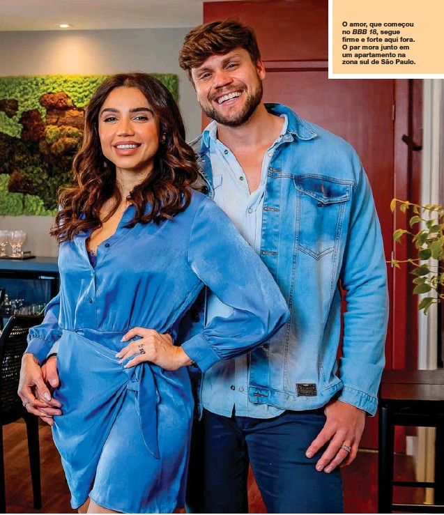 ??  ?? O amor, que começou no BBB 18, segue firme e forte aqui fora. O par mora junto em um apartamento na zona sul de São Paulo.