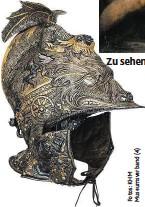 ??  ?? Sturmhaube für Erzherzog Ferdinand II. von Tirol, 1560.