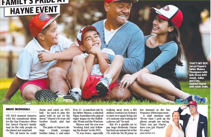 ??  ?? THAT'S MY BOY: Jarryd Hayne's father Manoa Thompson with kids (from left) Jonah, Julius and Evie; (below) Hayne with mum Jodie.