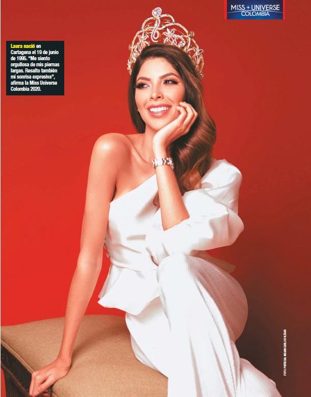 """??  ?? Laura nació en Cartagena el 19 de junio de 1995. """"Me siento orgullosa de mis piernas largas. Resalto también mi sonrisa expresiva"""", afirma la Miss Universe Colombia 2020."""