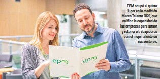 ??  ?? EPM ocupó el quinto lugar en la medición Merco Talento 2020, que califica la capacidad de las empresas para atraer y retener a trabajadores con el mejor talento en sus sectores.