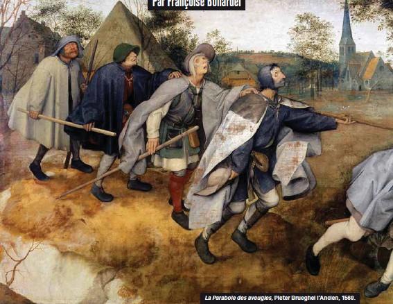 ??  ?? La Parabole des aveugles, Pieter Brueghel l'ancien, 1568.