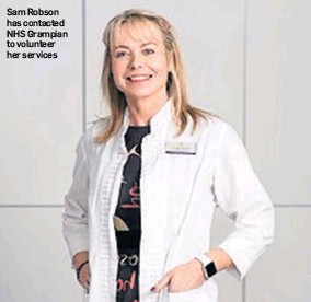 ??  ?? Sam Robson has contacted NHS Grampian to volunteer her services