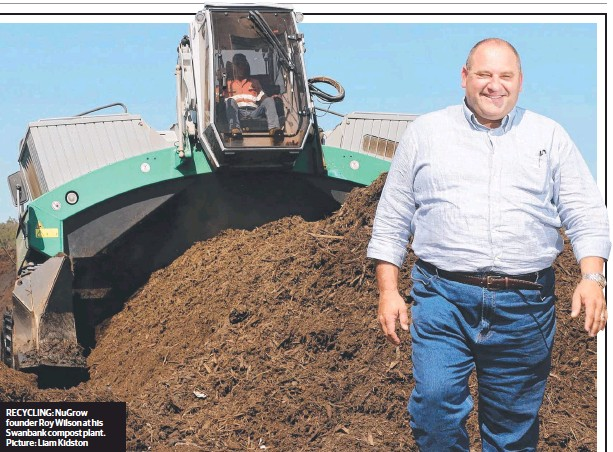 ??  ?? RECYCLING: NuGrow founder Roy Wilson at his Swanbank compost plant. Picture: Liam Kidston