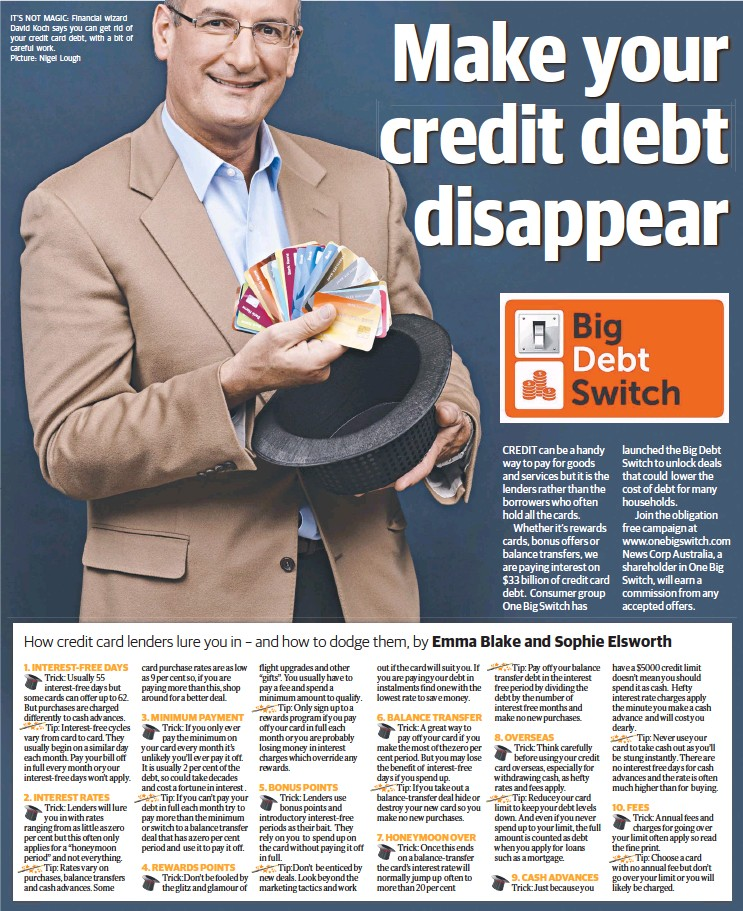 ??  ?? IT'S NOT MAGIC: Financial wizard David Koch says you can get rid of your credit card debt, with a bit of careful work. Picture: Nigel Lough