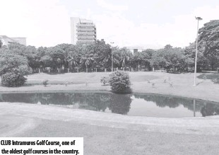 ??  ?? CLU B Intramuros Golf Course, one of the oldest golf courses in the country.