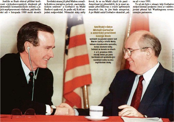 ??  ?? vyhlásili na palubě výletní lodi Maxim Gorkij u břehů Malty během dvoudenního summitu, konec studené války. Setkání se konalo ve dnech 2. a 3. prosince 1989, necelý měsíc po pádu berlínské zdi symbolizující rozdělení světa na dva nepřátelské bloky.