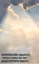 """??  ?? Signaturen """"Dottern"""" undrar hur övergången till himlen fungerar."""