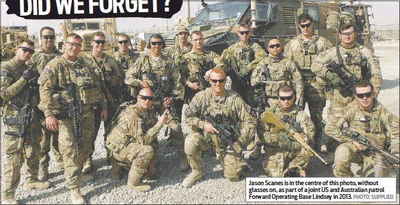 ?? PHOTO: SUPPLIED ?? Jason Scanes is in the centre of this photo, without glasses on, as part of a joint US and Australian patrol Forward Operating Base Lindsey in 2013.