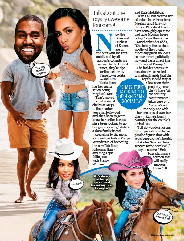 ??  ?? This was 2 Bound happen So Archie will marry OK? North, Yee-haw! Kim's already setting up spa visits and horseriding dates for Meghan