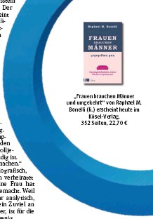 """??  ?? """"Frauen brauchen Männer und umgekehrt""""von Raphael M. Bonelli (li.) erscheint heute im Kösel-Verlag.352 Seiten, 22,70 €"""