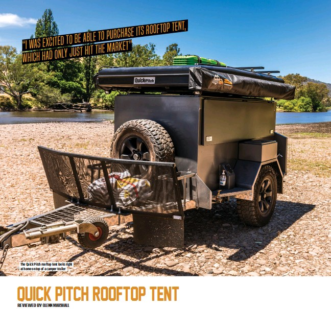 ??  ?? The Quick Pitch rooftop tent looks right at home on top of a camper trailer