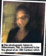 ??  ?? This photograph, taken in Pittenweem, Fife, is claimed to be the ghost of an 18th Century witch.