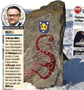 ??  ?? Patrik Vincent, vd. UTKAST. Snart får Sigtuna sin egen Mitt i-tidning. NY TIDNING. Nästa vecka kommer första numret av Mitt i Sigtuna, därmed har koncernen 39 lokala titlar och som täcker i princip hela Stockholmsregionen.